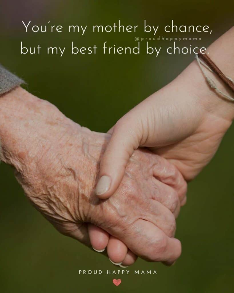Mothers And Daughter Quotes | You're my mother by chance, but my best friend by choice.