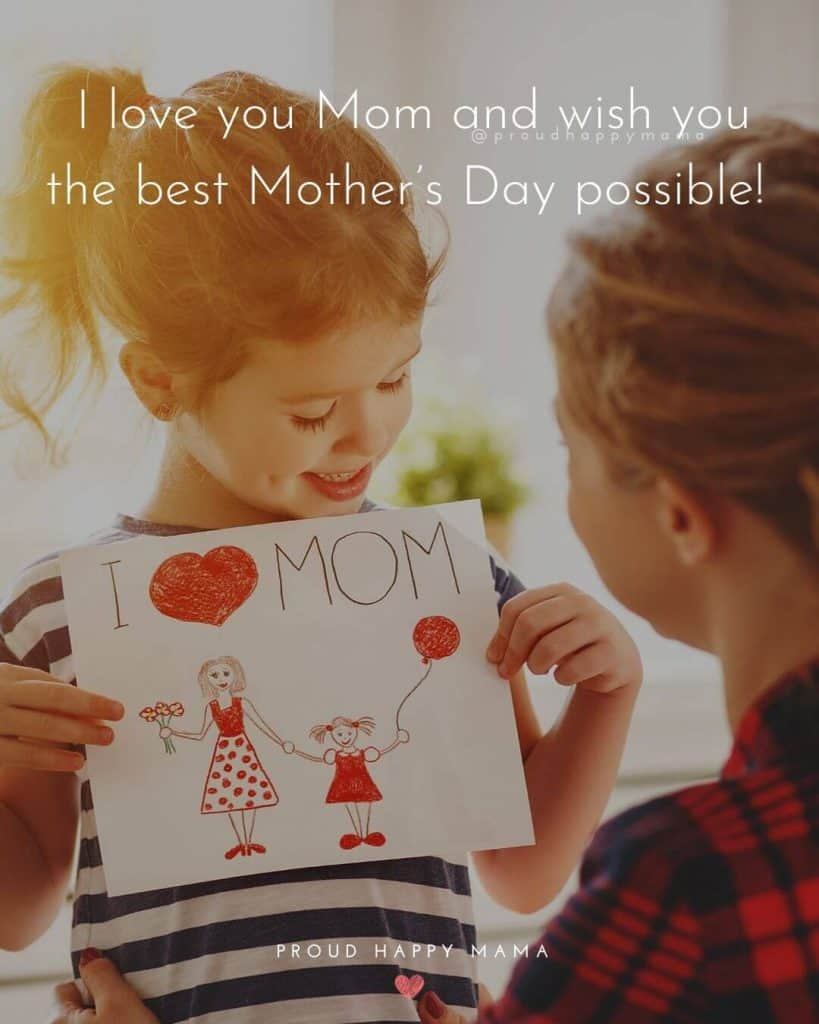Mothers Day Best Quotes | I love you Mom and wish you the best Mother's Day possible!