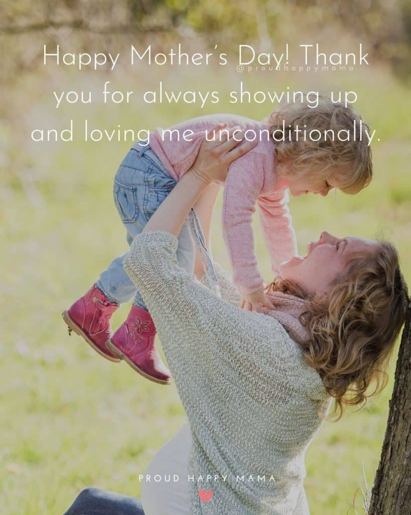 Mothers Day Quotes For Cards | Happy Mother's Day! Thank you for always showing up and loving me unconditionally.