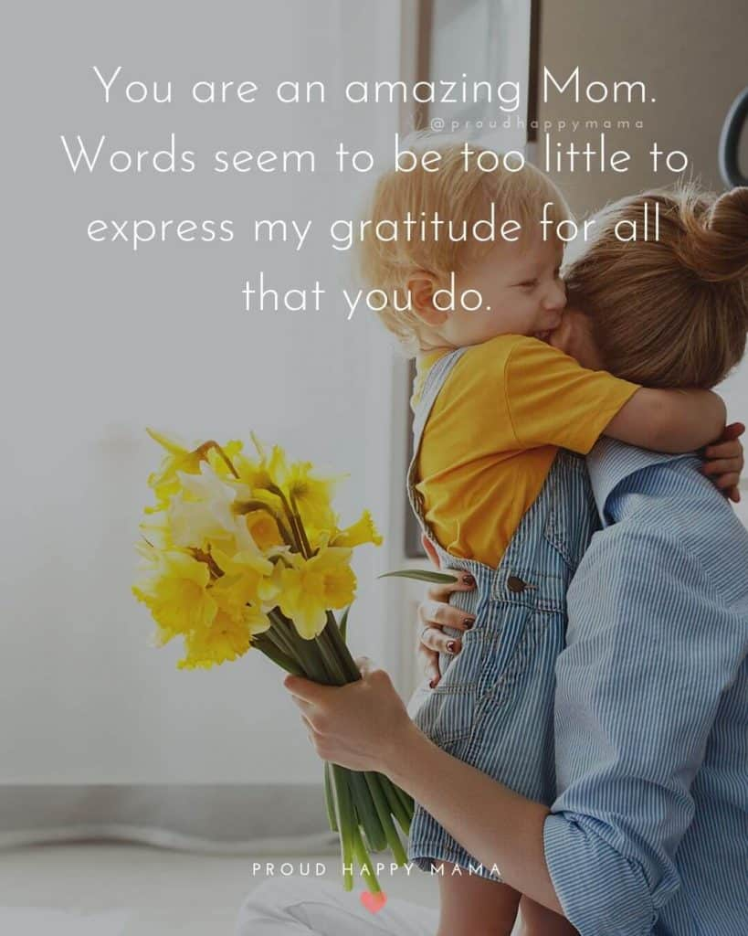 Mothers Day Quotes From Daughters | You are an amazing Mom. Words seem to be too little to express my gratitude for all that you do