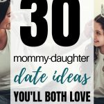 Ideas For Mommy Daughter Day | 30+ Fun Mother Daughter Date Ideas That Will Also Strengthen Your Mother Daughter Relationship
