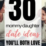 Parent Child Date Ideas | 30+ Fun Mother Daughter Date Ideas That Will Also Strengthen Your Mother Daughter Relationship