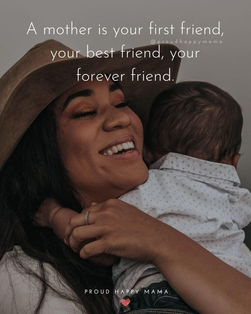Boy Mom Quotes | A mother is your first friend, your best friend, your forever friend.