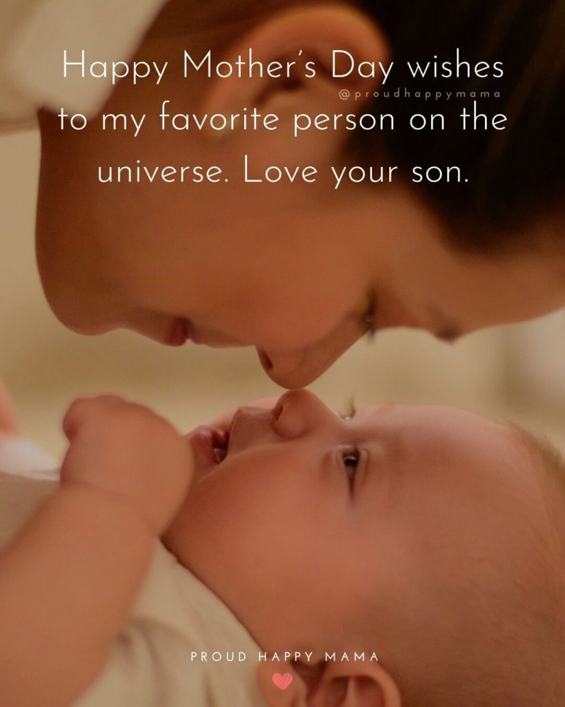 Good Mothers Day Quotes | Happy Mother's Day wishes to my favorite person on the universe. Love your son.