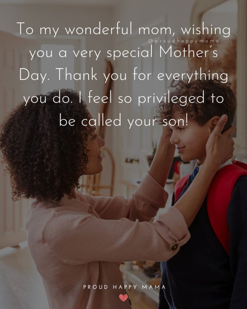 Happy Mothers Day Quotes From Son - To my wonderful mom, wishing you a very special Mother's Day. Thank you for