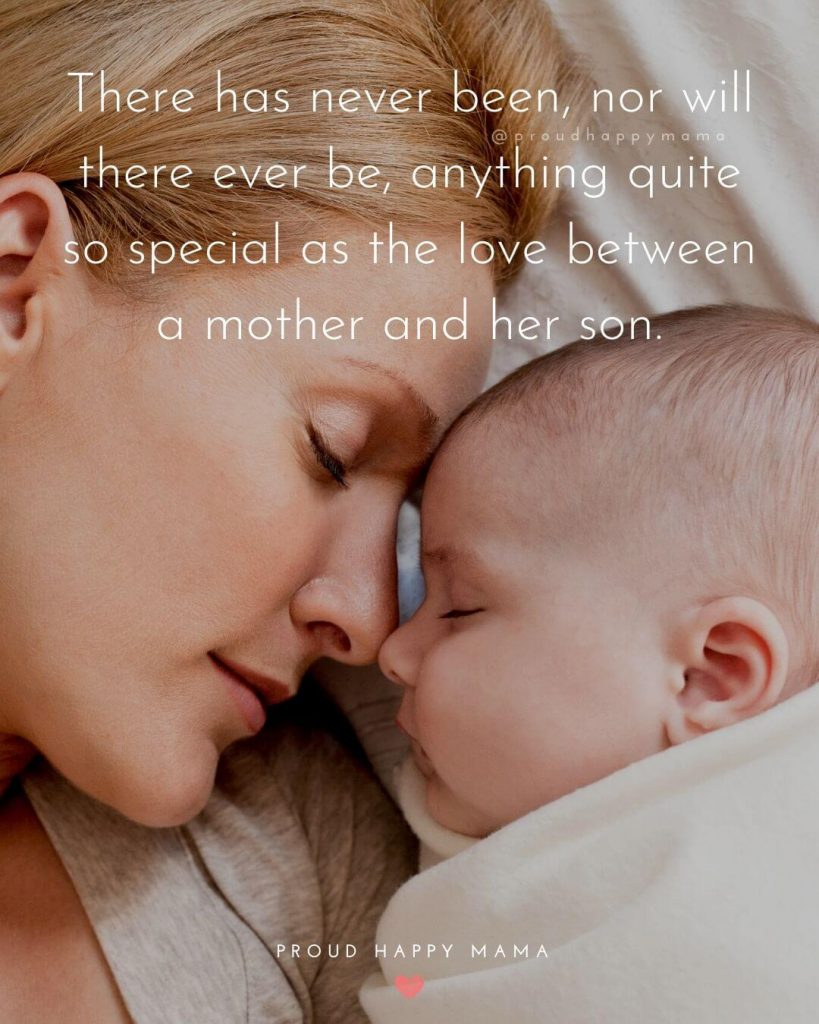 Mother And Son Quotes And Sayings | There has never been, nor will there ever be, anything quite so special as the love between a mother and her son.