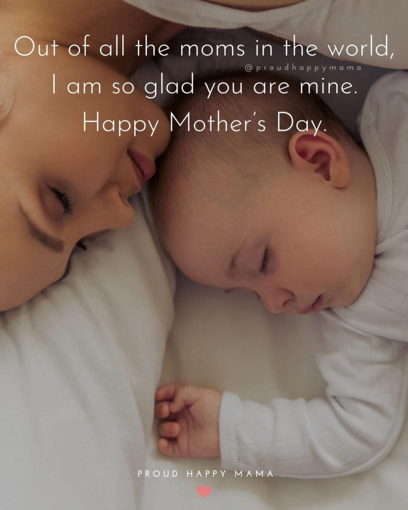 Mother Son Relationship Quotes | Out of all the moms in the world, I am so glad you are mine. Happy Mother's Day.