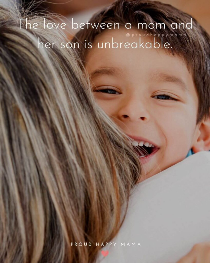 Mothers Day Quotes For Cards | The love between a mom and her son is unbreakable.