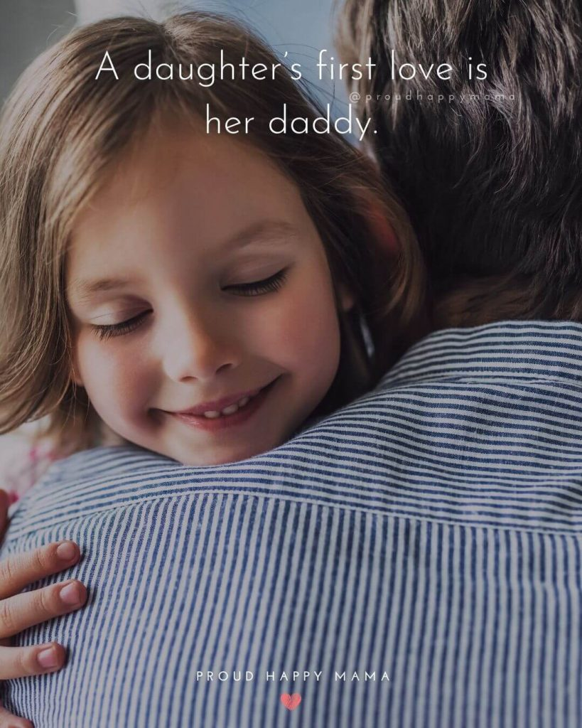 A Daddy Is Quotes | A daughter's first love is her daddy.