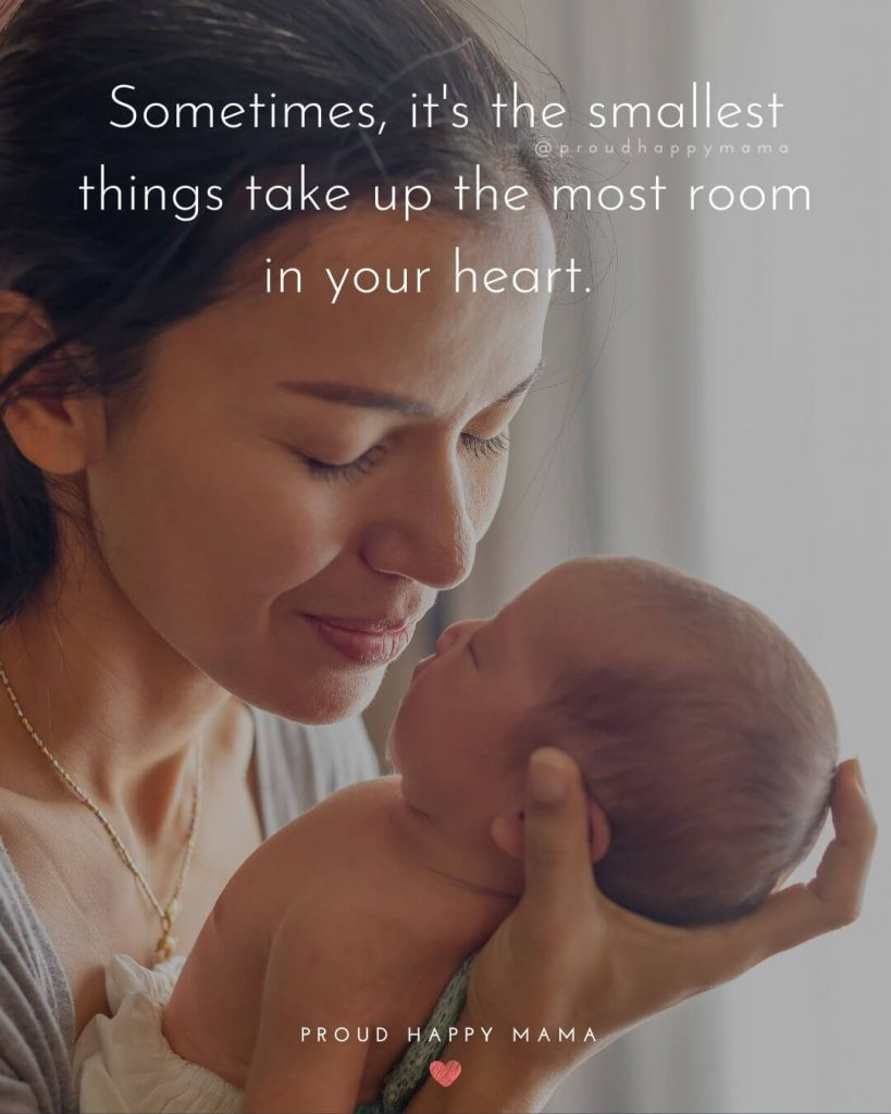 Baby Arrival Quotes | Sometimes, it's the smallest things take up the most room in your heart.