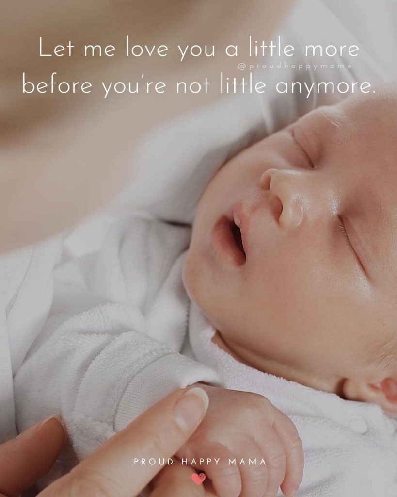 Baby Boy Quotes From Mommy | Let me love you a little more before you're not little anymore.