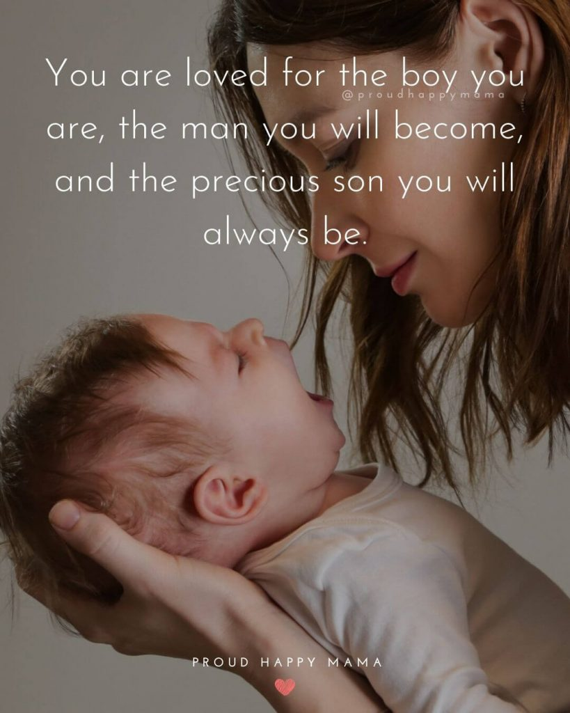 Baby Boy Wishes | You are loved for the boy you are, the man you will become, and the precious son you will always be.