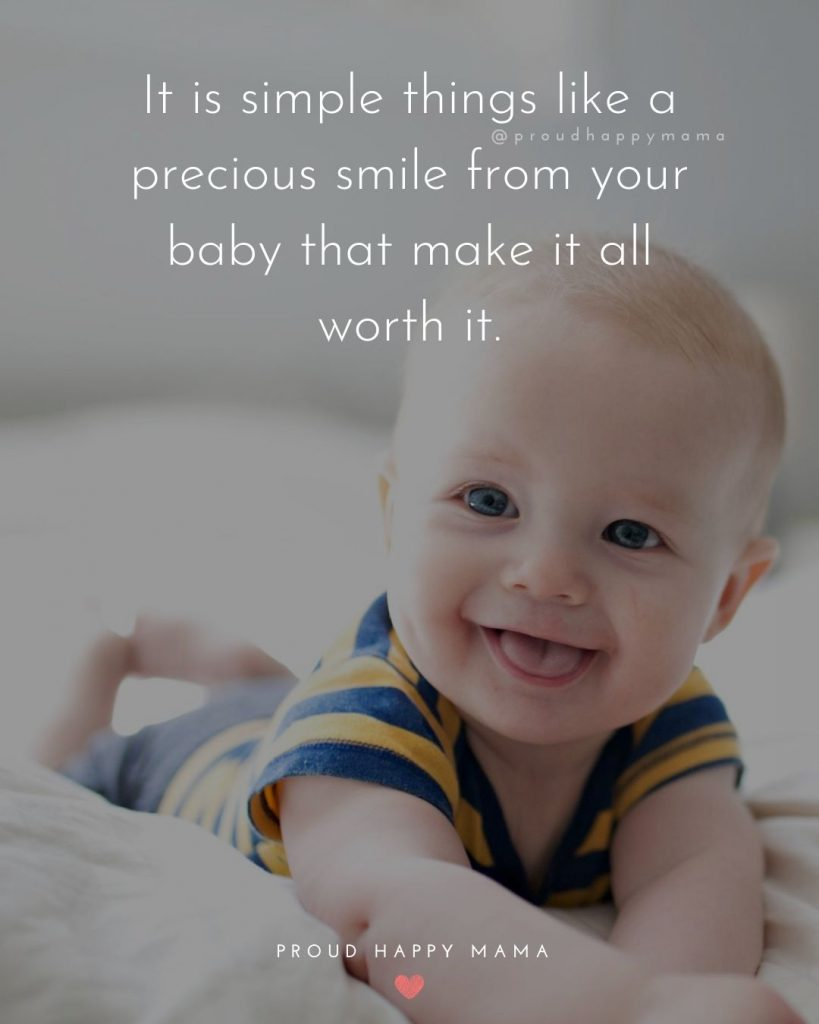 Baby Momma Quotes | It is simple things like a precious smile from your baby that make it all worth it.