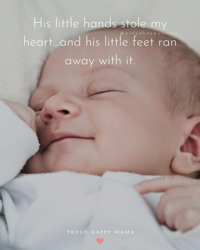 Baby Quotes For Boy | His little hands stole my heart…and his little feet ran away with it.