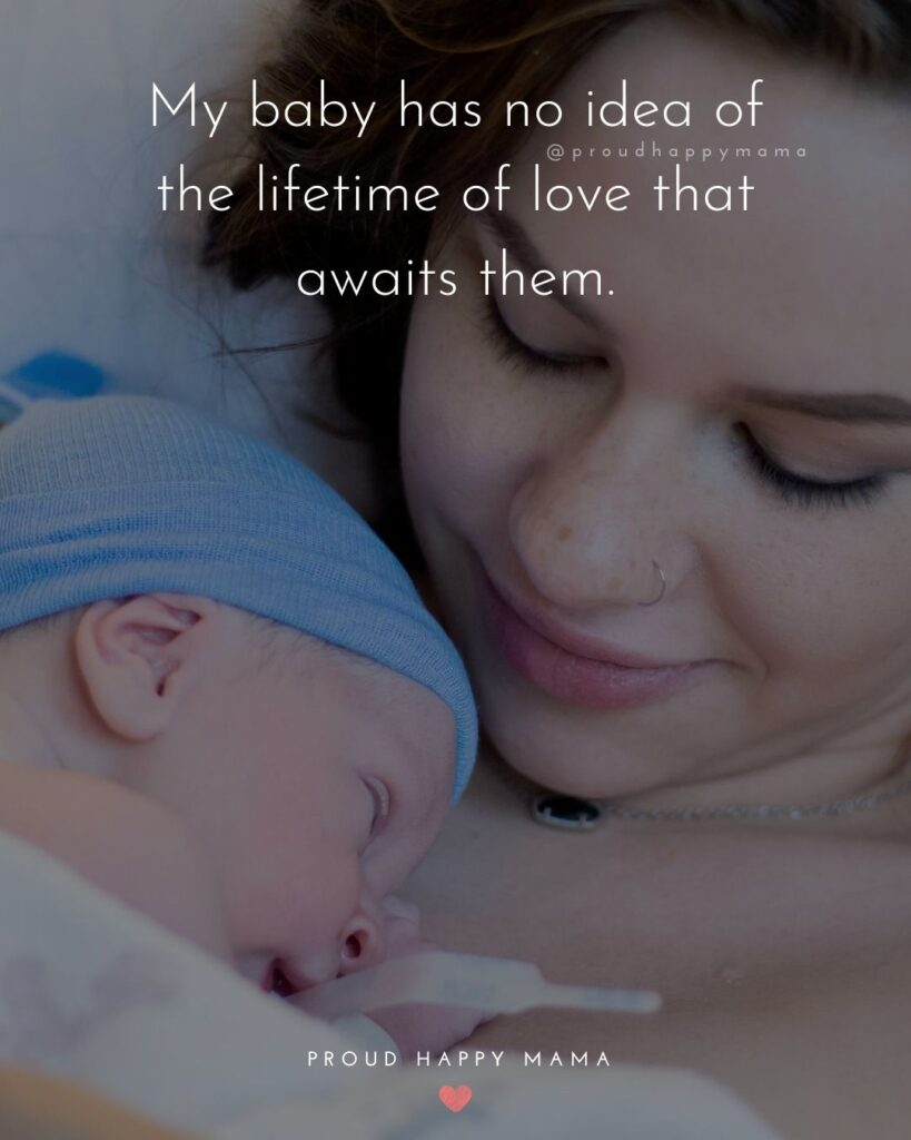 Baby Sayings | My baby has no idea of the lifetime of love that awaits them.