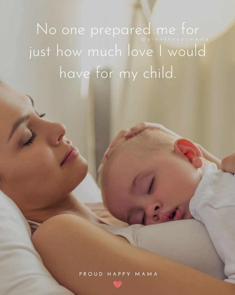 Caption For New Born Baby   No one prepared me for just how much love I would have for my child.