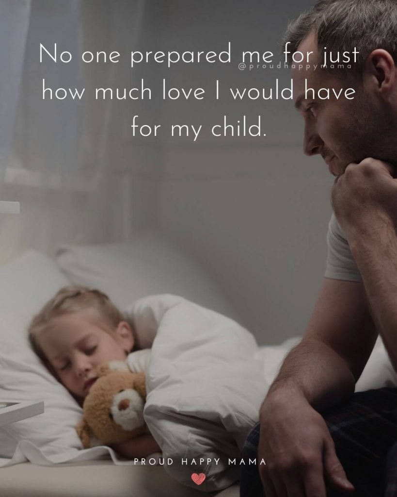 Daddy Girl Quotes | No one prepared me for just how much love I would have for my child.
