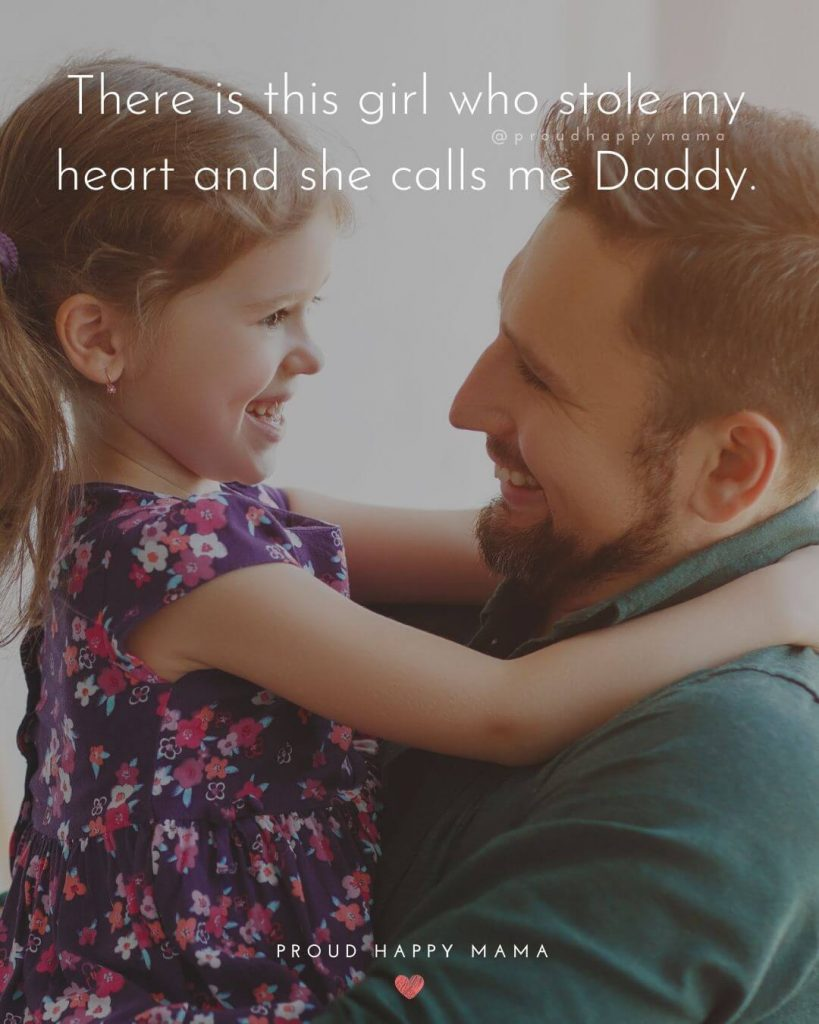 Daughter Quotes From Dad | There is this girl who stole my heart and she calls me Daddy.