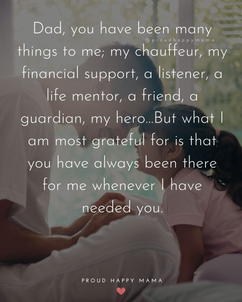 Father Daughter Quotes - Dad, you have been many things to me; my chauffeur, my financial support, a listener,