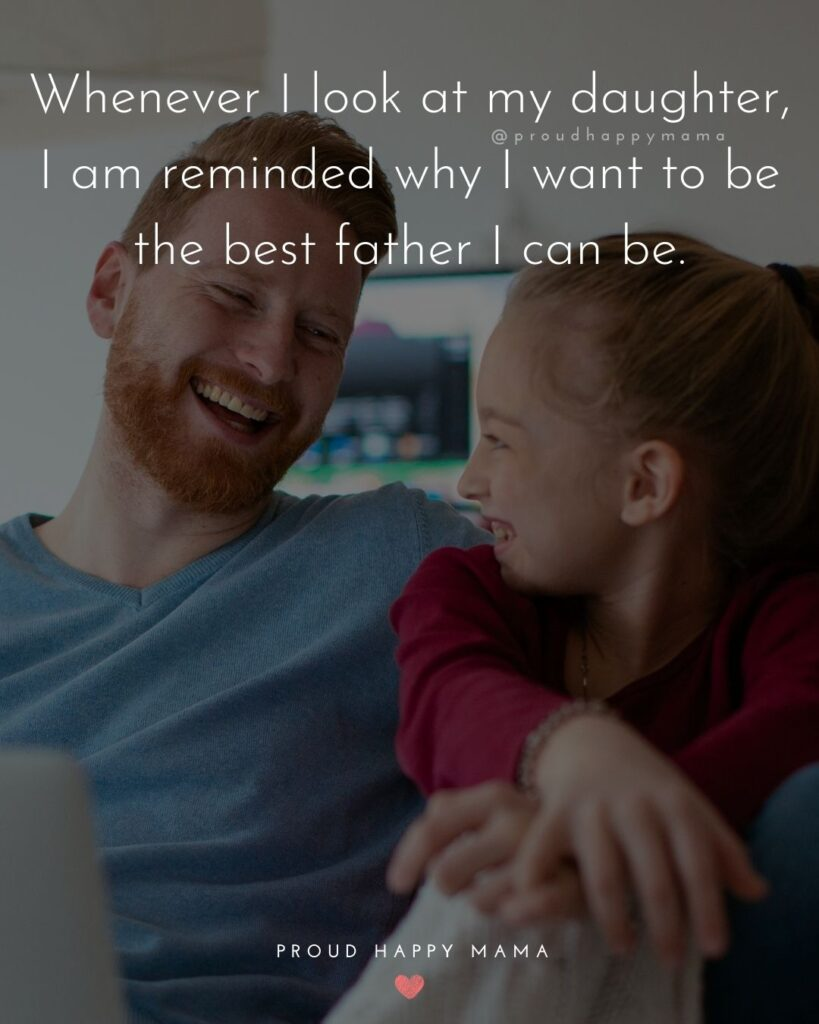 Father Daughter Quotes - Dear daughter, please know as your Dad I will love you yesterday, I will love you today,