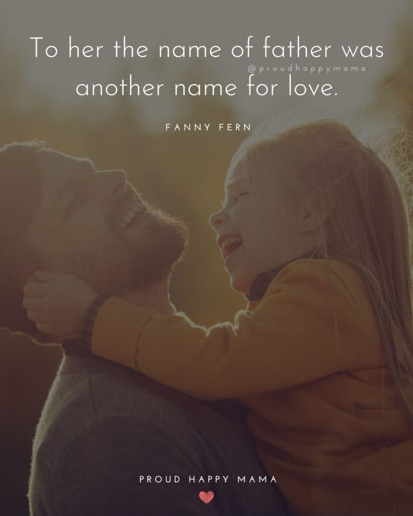 Father Daughter Quotes - To her the name of father was another name for love. –Fanny Fern