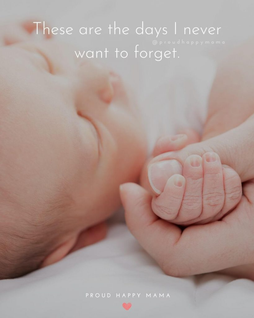 Inspirational Quotes About Babies | These are the days I never want to forget.