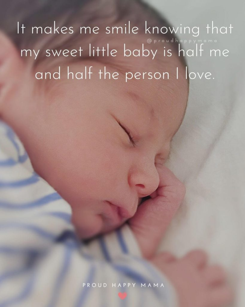 Message To New Mom | It makes me smile knowing that my sweet little baby is half me and half the person I love.