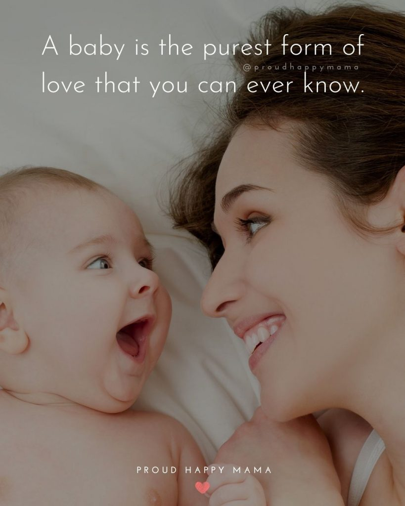 My Baby Boy Quotes | A baby is the purest form of love that you can ever know.