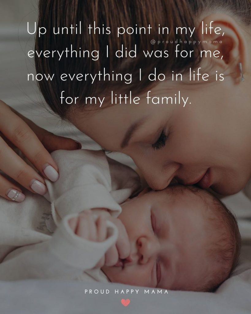 My Baby Girl Quotes   Up until this point in my life, everything I did was for me, now everything I do in life is for my little family.