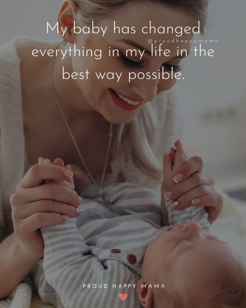 New Baby Boy Quotes | My baby has changed everything in my life in the best way possible.