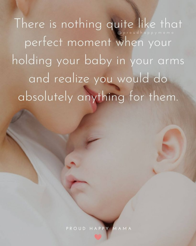 New Baby Girl Quotes | There is nothing quite like that perfect moment when your holding your baby in your arms and realize you would do absolutely anything for them.