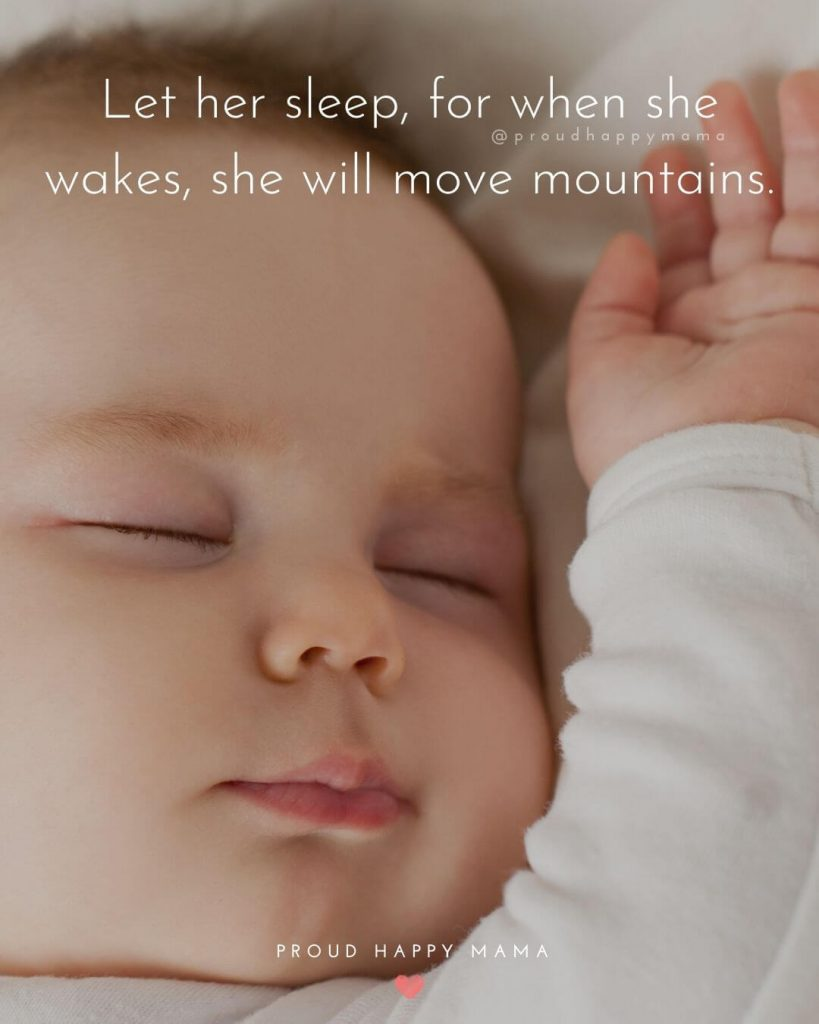 New Baby Girl Wishes | Let her sleep, for when she wakes, she will move mountains.
