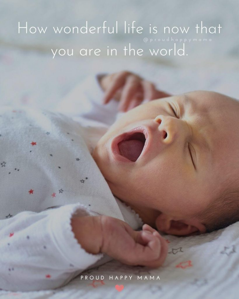 New Born Baby Wishes | How wonderful life is now that you are in the world.