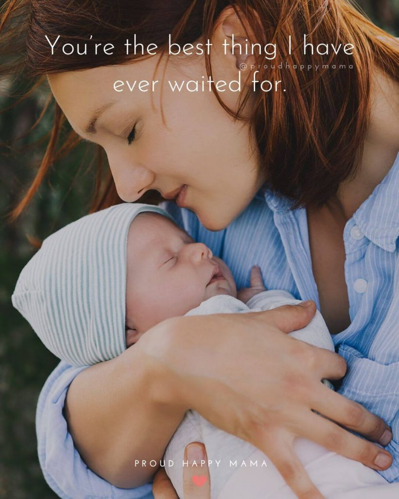New Mom Wishes | You're the best thing I have ever waited for.