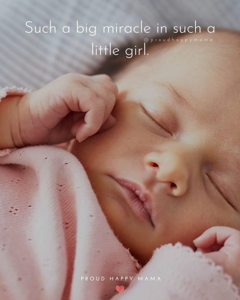 Newborn Baby Girl Quotes | Such a big miracle in such a little girl.