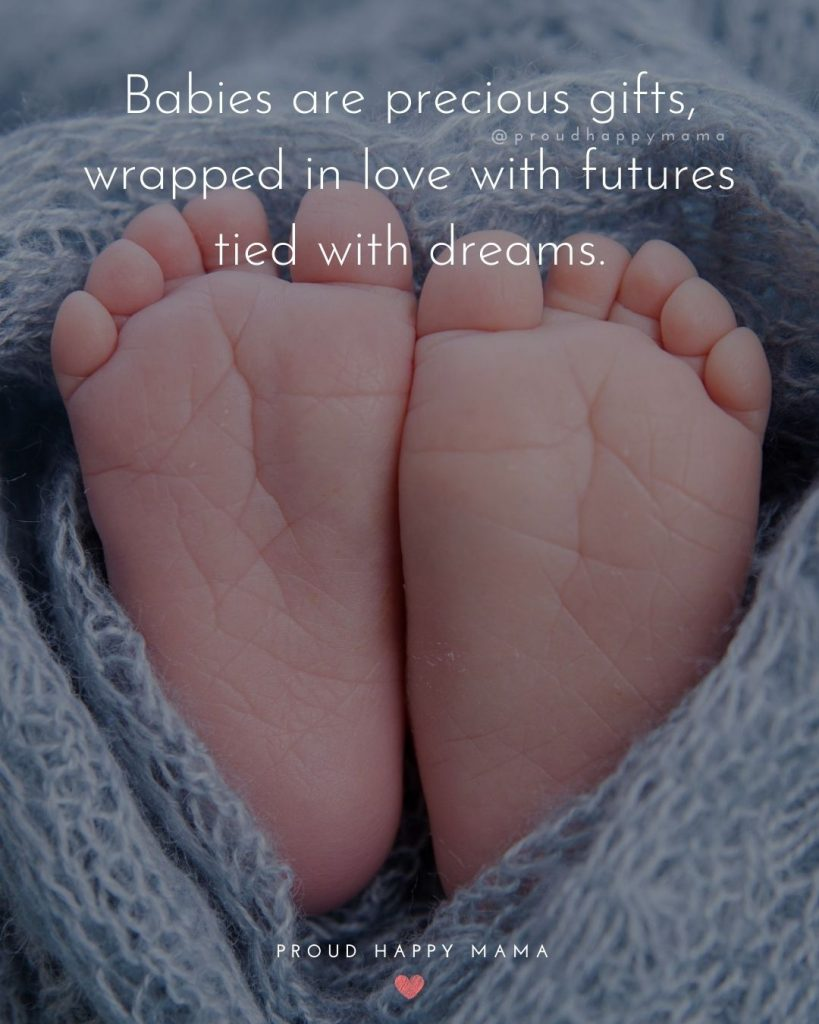 Newborn Baby Girl Quotes And Sayings | Babies are precious gifts, wrapped in love with futures tied with dreams.