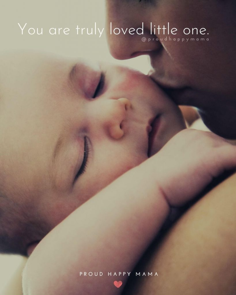 Newborn Baby Girl Quotes And Sayings | You are truly loved little one.