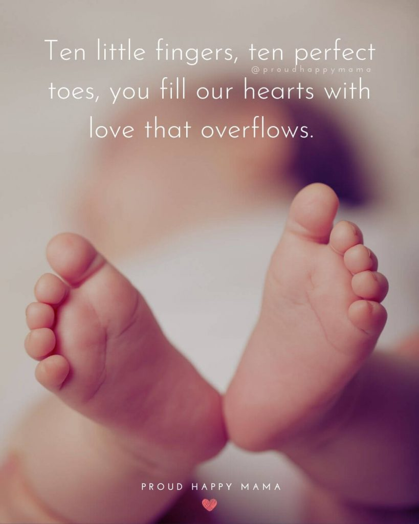 Quotes About New Babies | Ten little fingers, ten perfect toes, you fill our hearts with love that overflows.