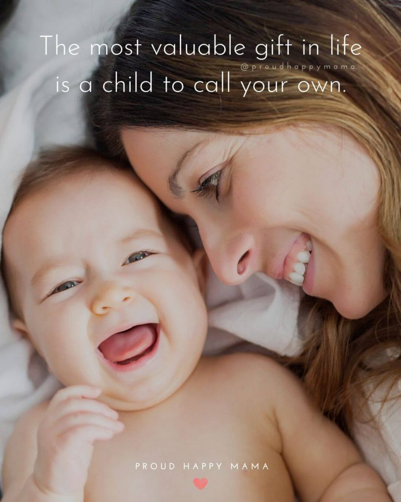 Quotes For A New Baby | The most valuable gift in life is a child to call your own.