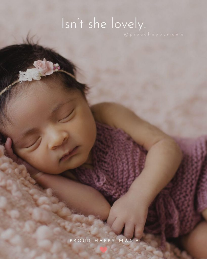 Quotes For Baby Girl Newborn | Isn't she lovely.