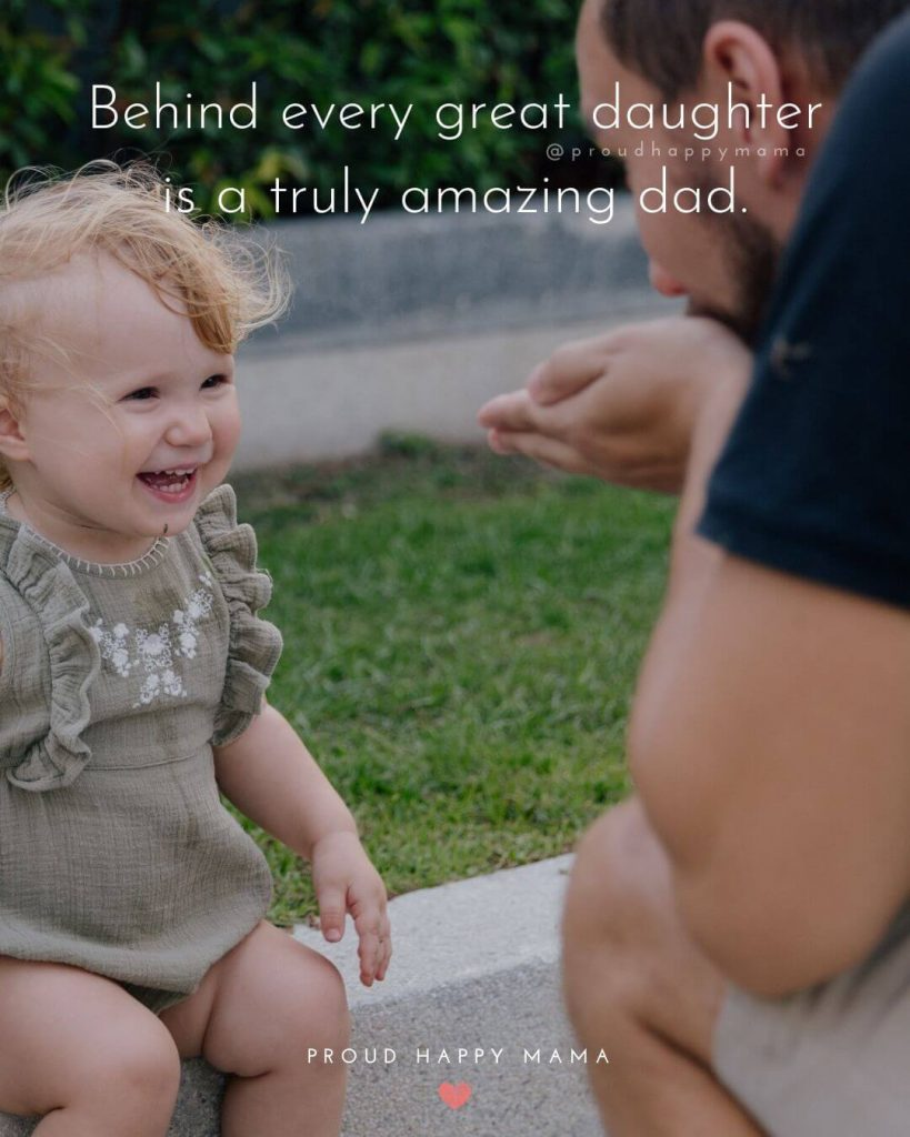 Quotes From Daughter To Dad | Behind every great daughter is a truly amazing dad.