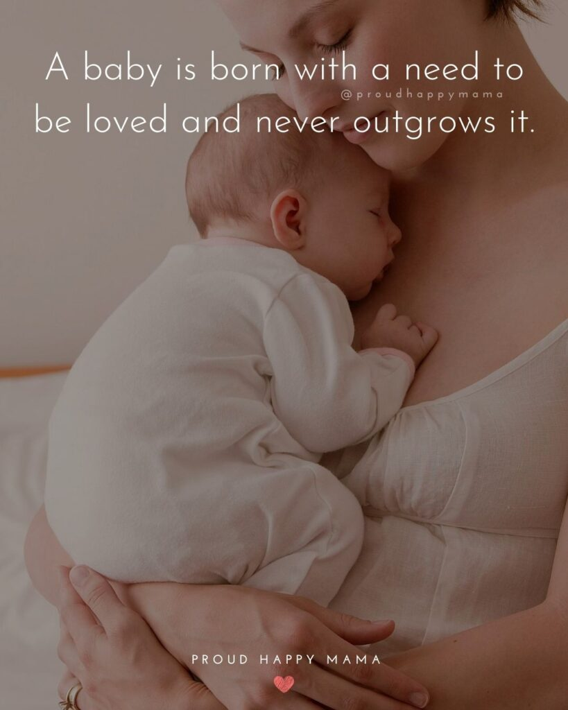 Small Baby Quotes | A baby is born with a need to be loved and never outgrows it.