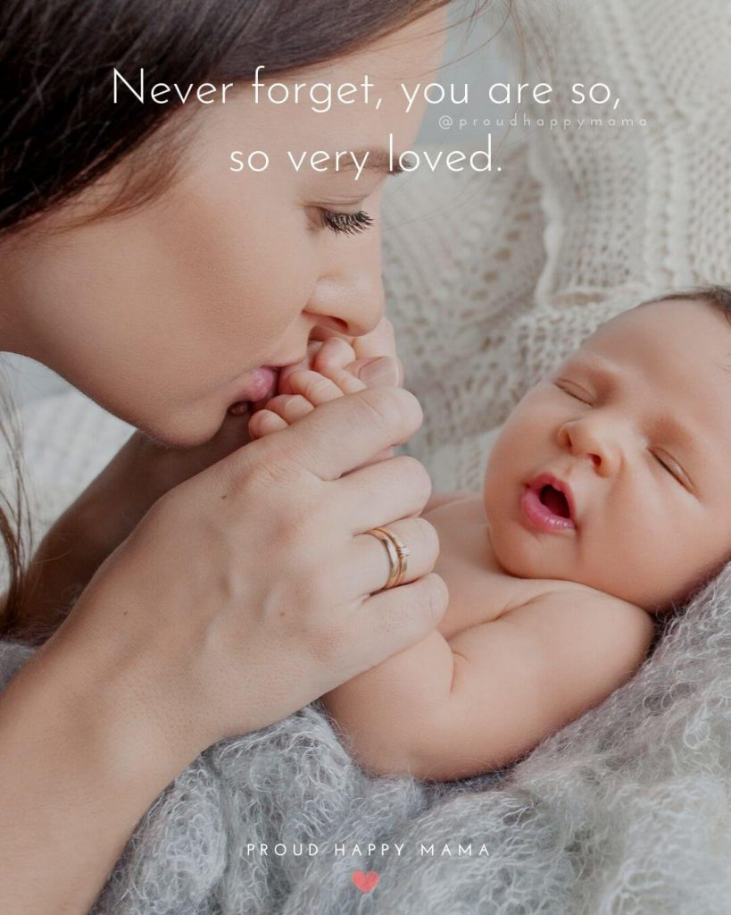Welcome Baby Quotes | Never forget, you are so so very loved.