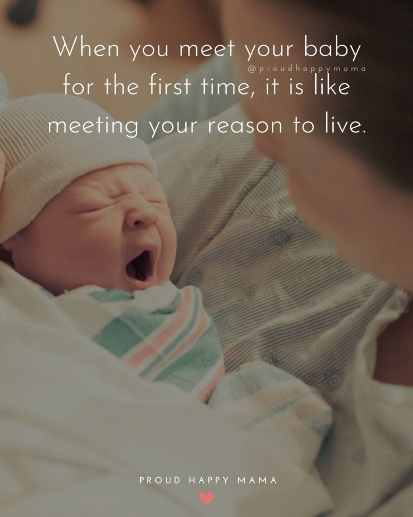 Welcome Newborn Baby Girl Quotes | When you meet your baby for the first time, it is like meeting your reason to live.