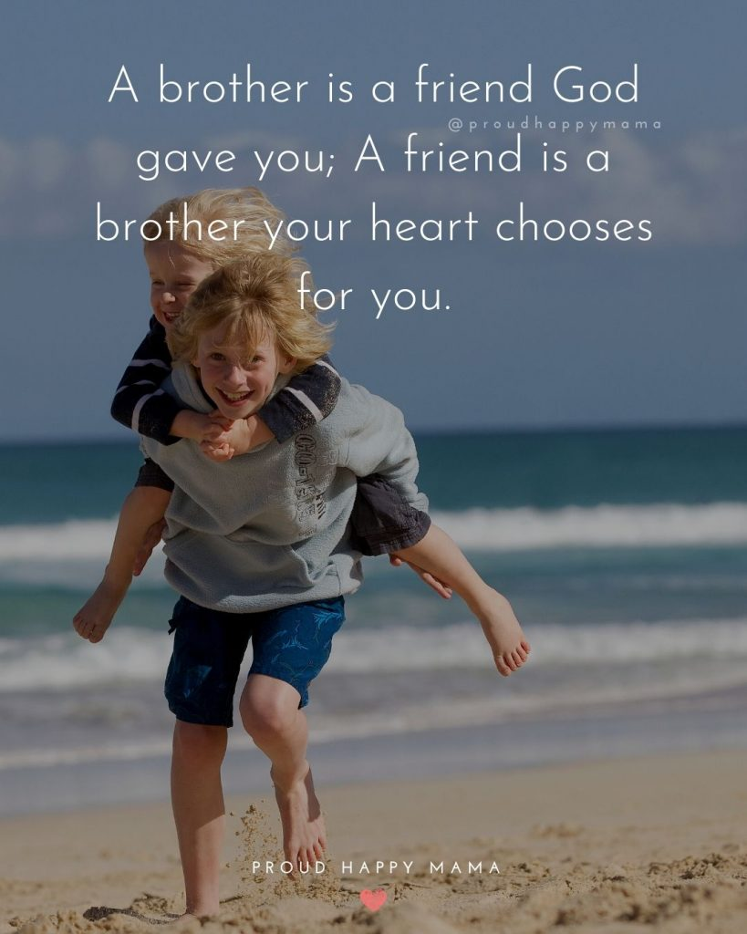 Bro Sis Quotes | A brother is a friend God gave you; A friend is a brother your heart chooses for you.