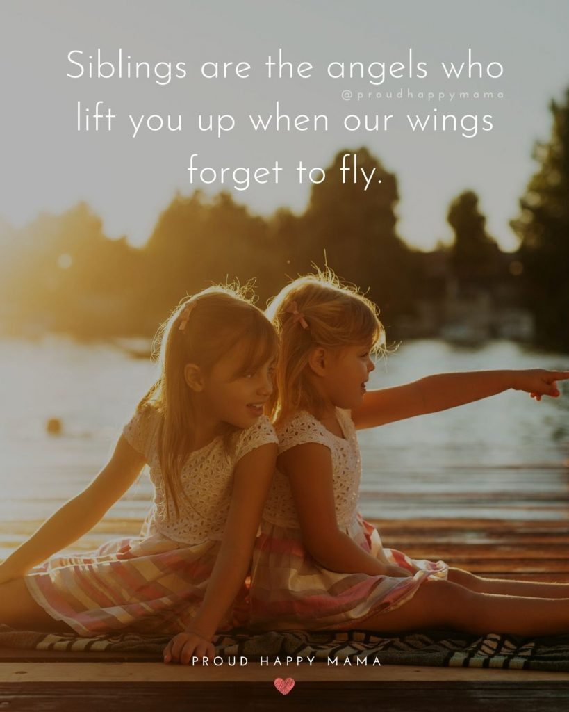 Brother And Sister Bond Quotes | Siblings are the angels who lift you up when our wings forget to fly.