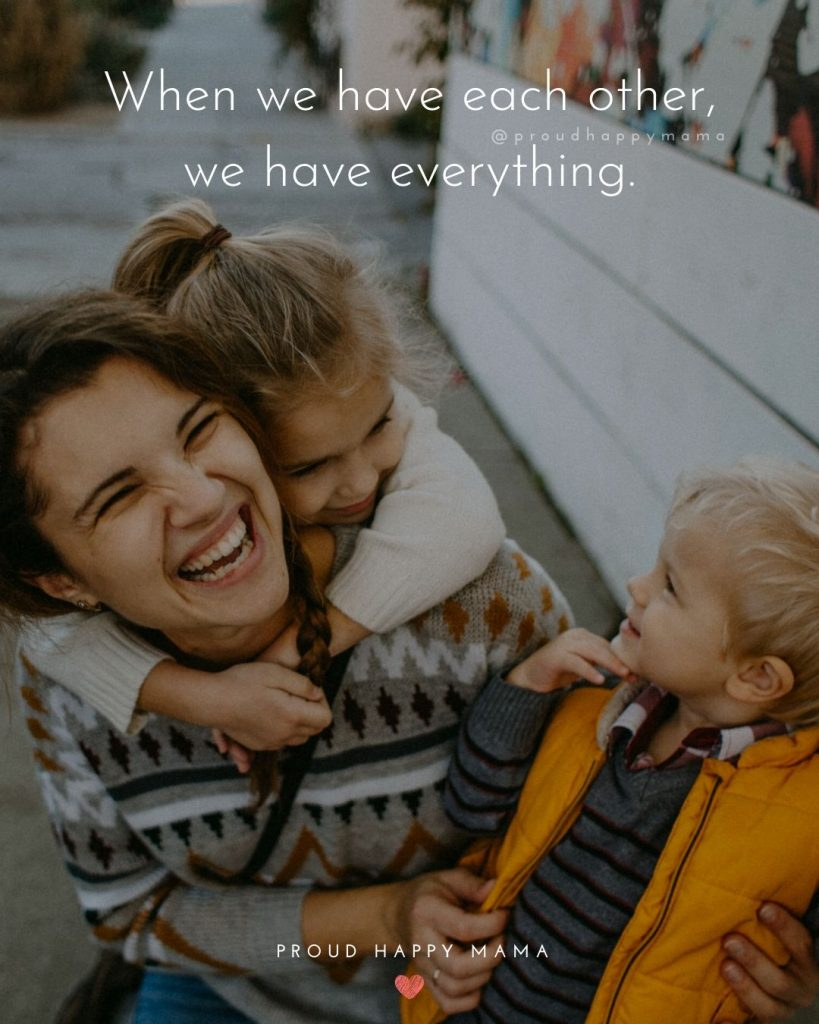 Brother Sibling Quotes | When we have each other, we have everything.