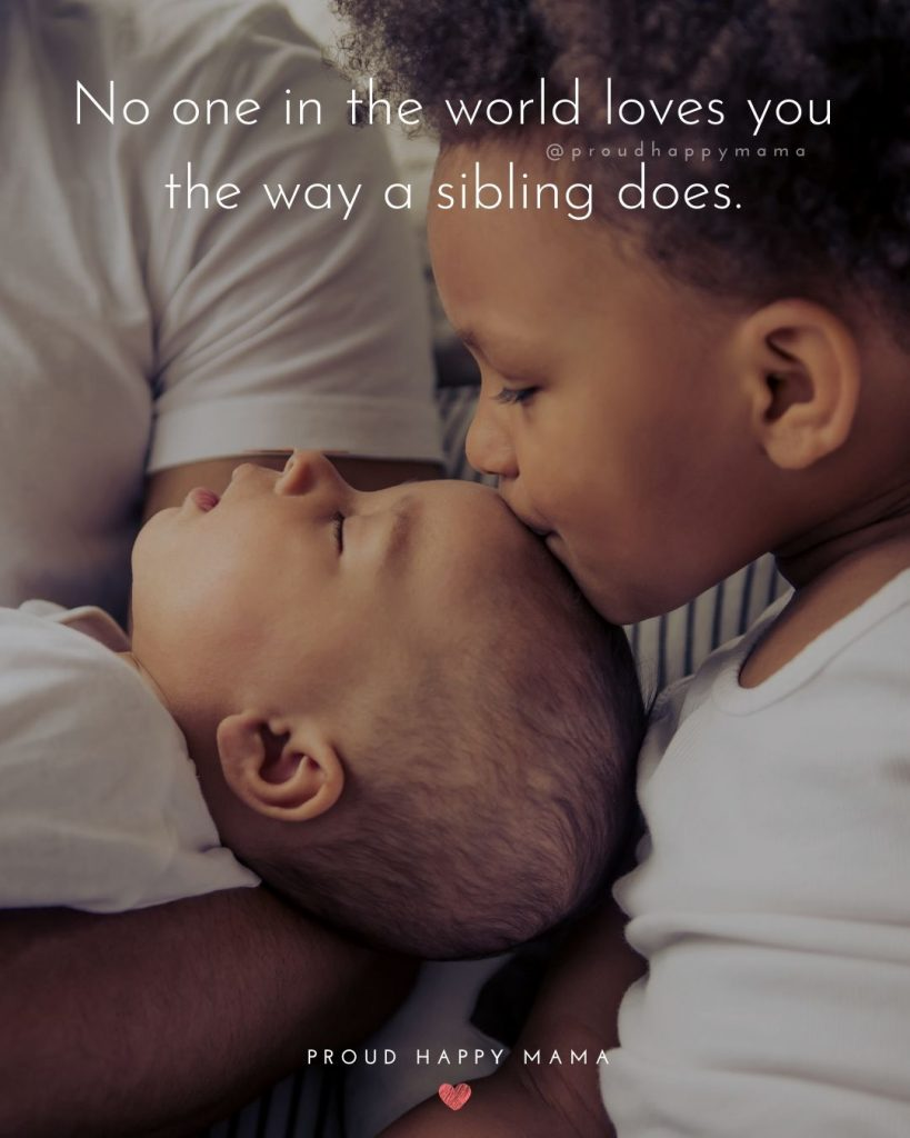 Brother Sister Quotes | No one in the world loves you the way a sibling does.