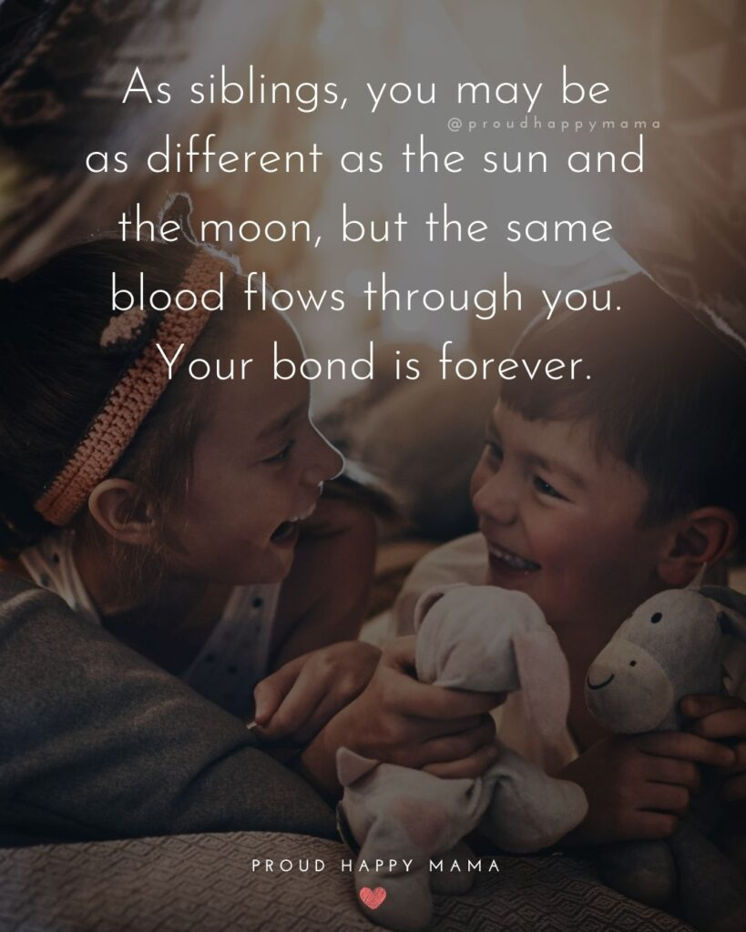 Sibling Quotes - As siblings, you may be as different as the sun and the moon, but the same blood flows through you. Your