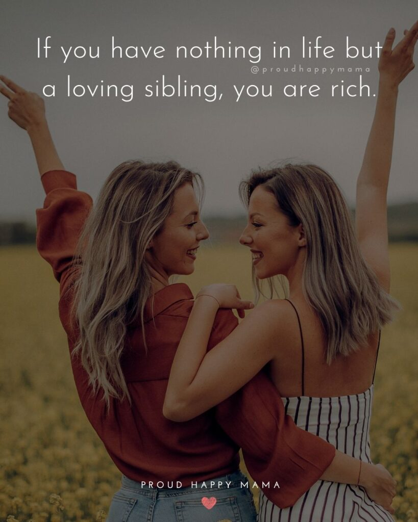 Sibling Quotes - Time spent with my siblings is never wasted.'